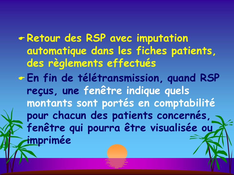 Retour des RSP avec imputation automatique dans les fiches patients, des règlements effectués