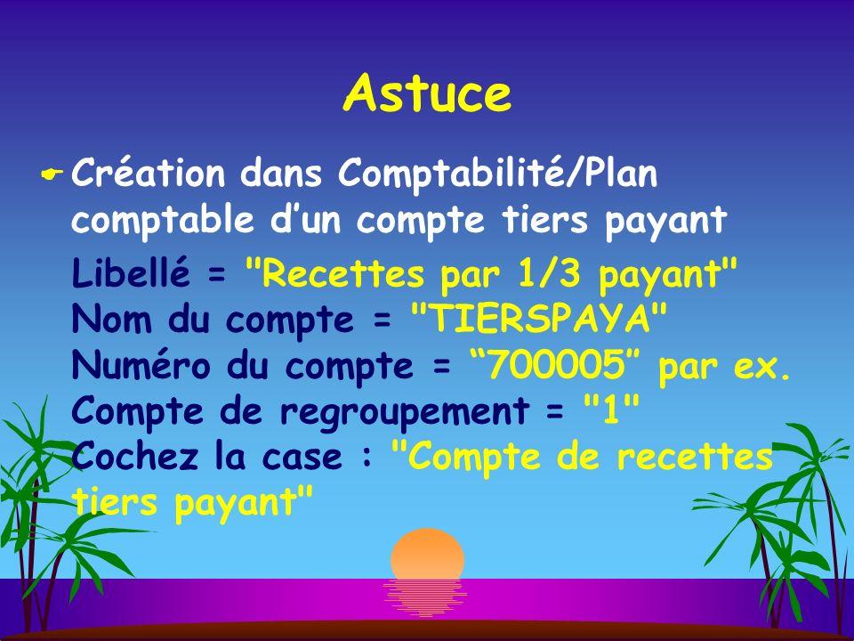 Astuce Création dans Comptabilité/Plan comptable d'un compte tiers payant.