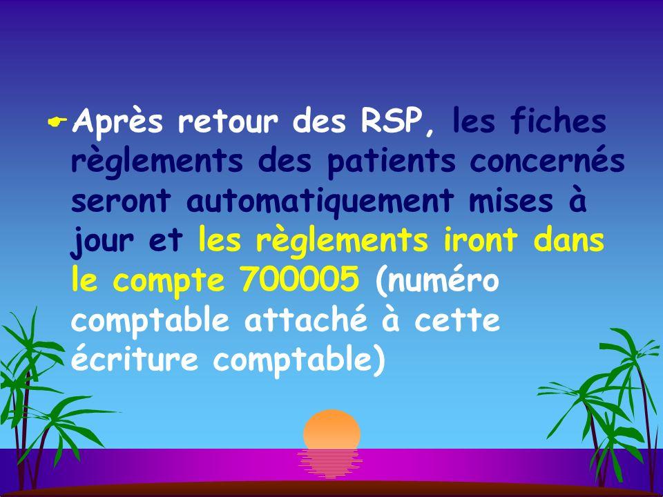 Après retour des RSP, les fiches règlements des patients concernés seront automatiquement mises à jour et les règlements iront dans le compte 700005 (numéro comptable attaché à cette écriture comptable)