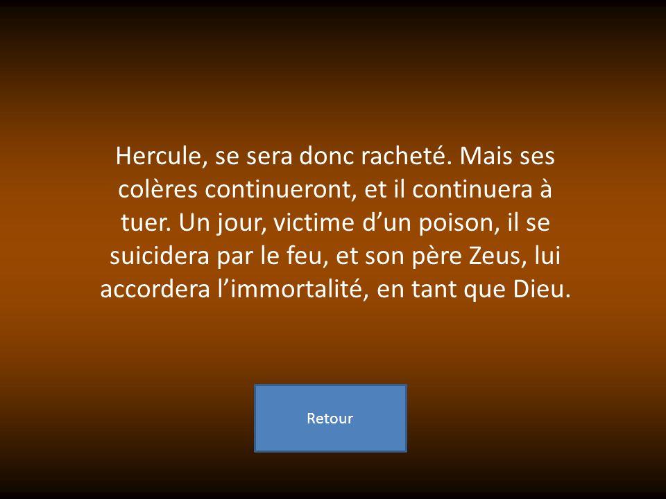 Hercule, se sera donc racheté