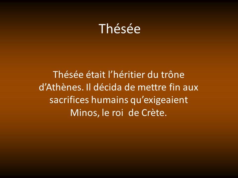 Thésée Thésée était l'héritier du trône d'Athènes.