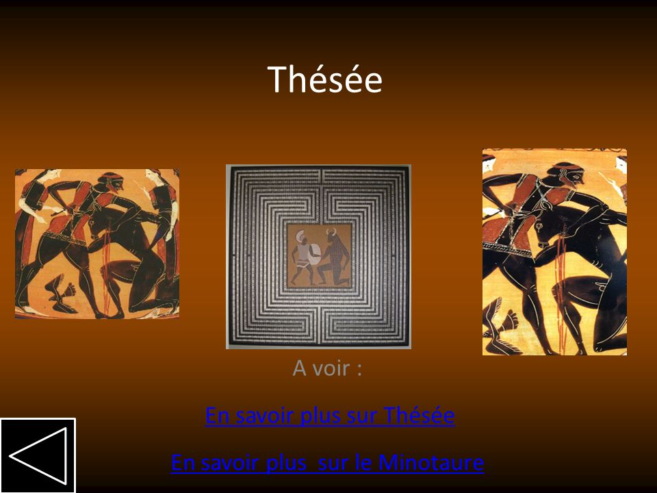 A voir : En savoir plus sur Thésée En savoir plus sur le Minotaure