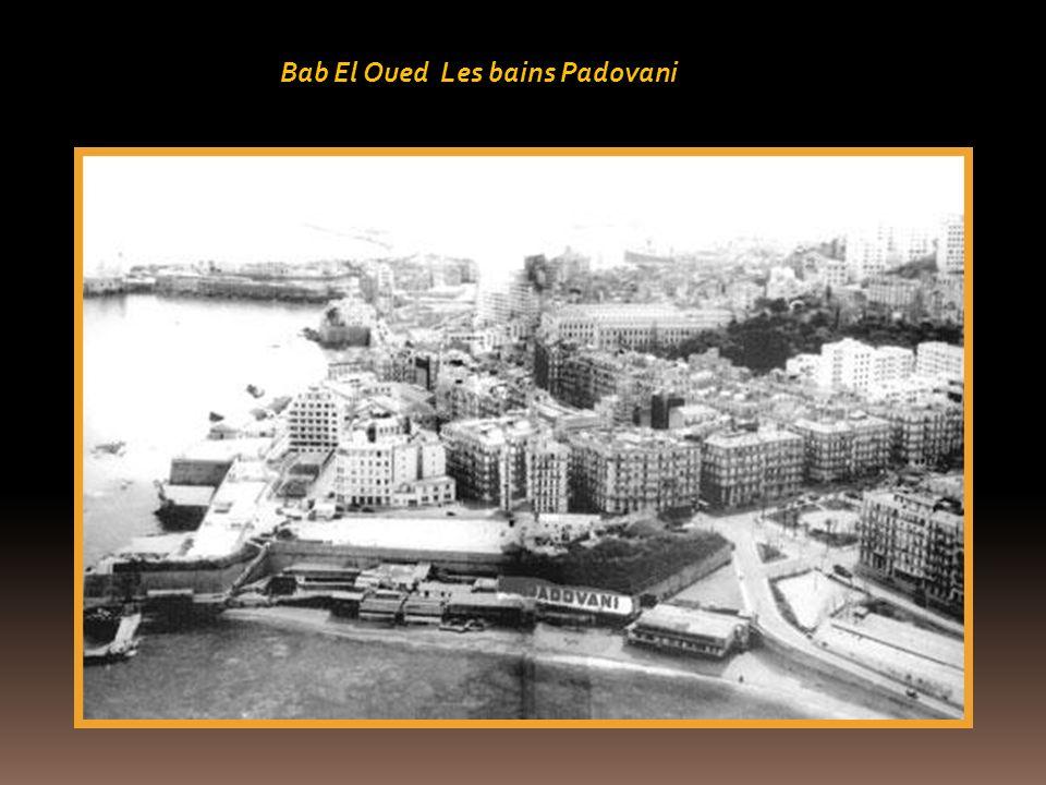 Bab El Oued Les bains Padovani