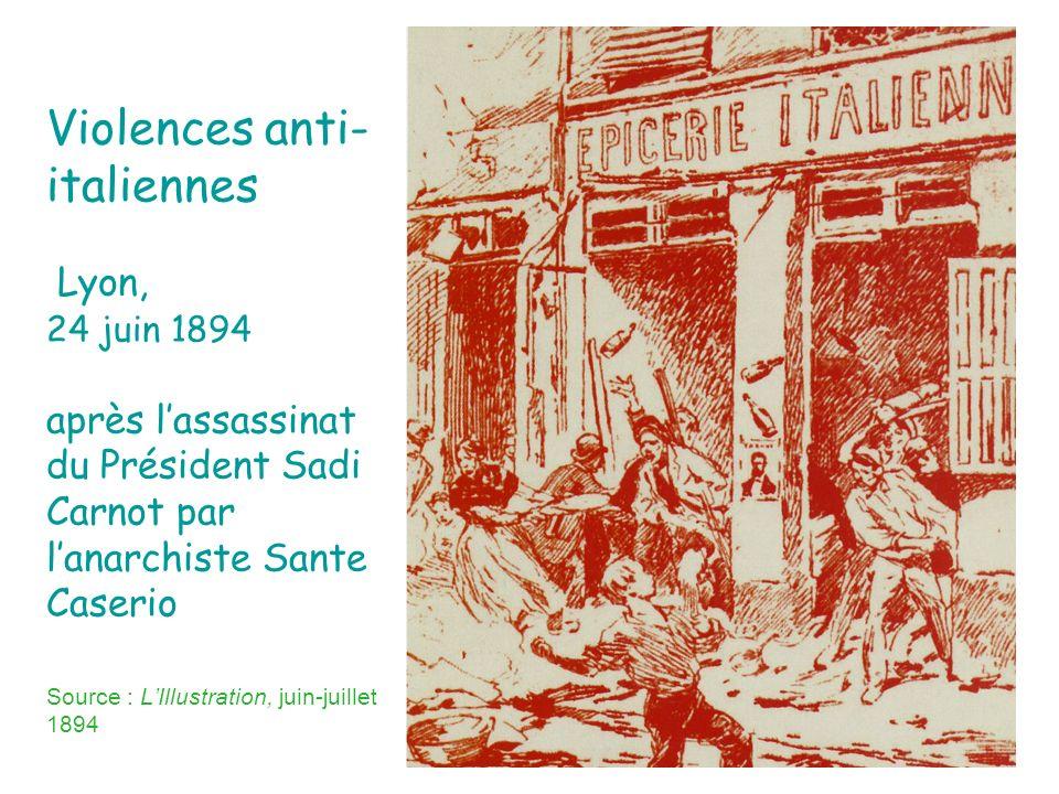 Violences anti-italiennes Lyon, 24 juin 1894 après l'assassinat du Président Sadi Carnot par l'anarchiste Sante Caserio Source : L'Illustration, juin-juillet 1894