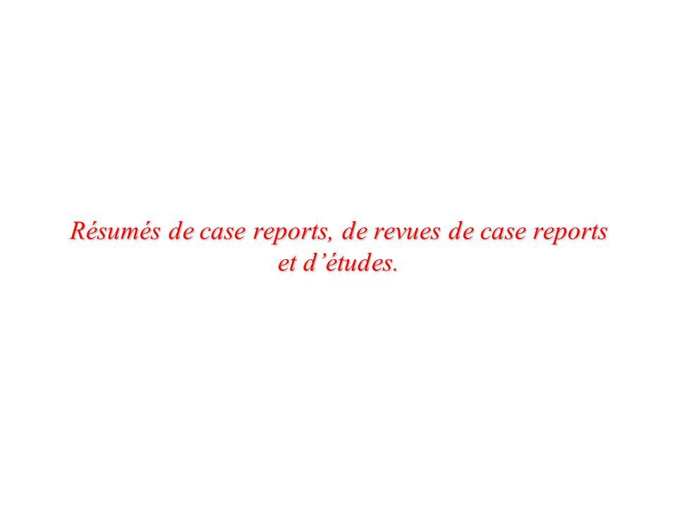 Résumés de case reports, de revues de case reports et d'études.
