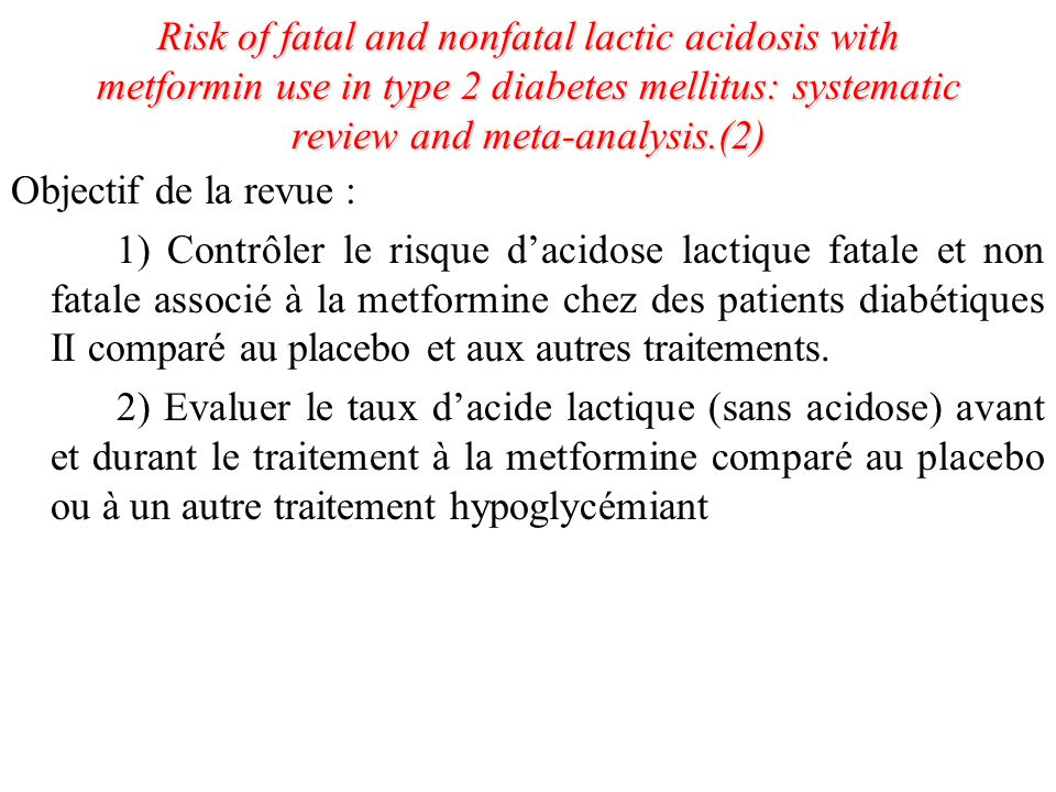 Risk of fatal and nonfatal lactic acidosis with metformin use in type 2 diabetes mellitus: systematic review and meta-analysis.(2)