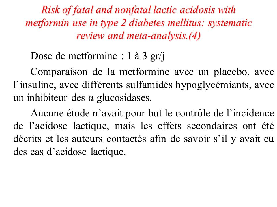 Dose de metformine : 1 à 3 gr/j