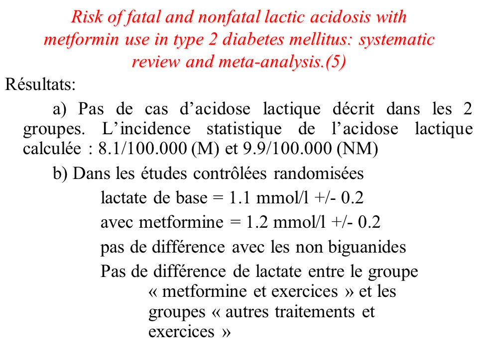 Risk of fatal and nonfatal lactic acidosis with metformin use in type 2 diabetes mellitus: systematic review and meta-analysis.(5)