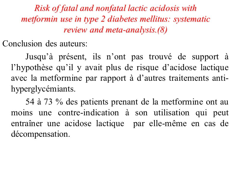 Risk of fatal and nonfatal lactic acidosis with metformin use in type 2 diabetes mellitus: systematic review and meta-analysis.(8)