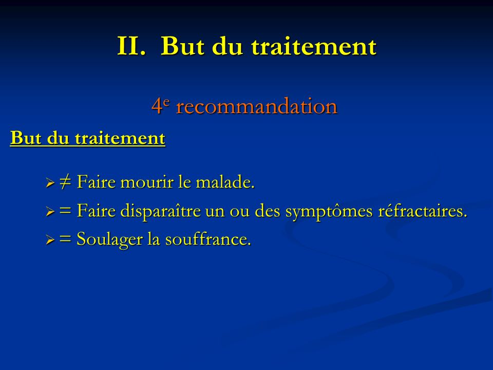 But du traitement 4e recommandation But du traitement