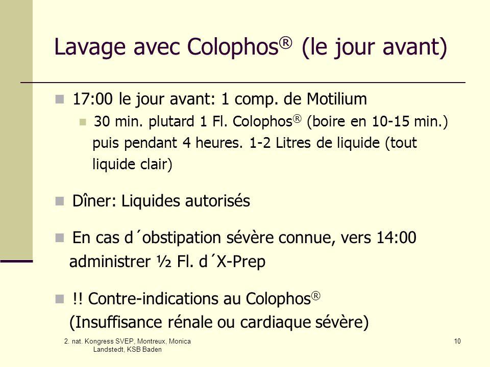 Lavage avec Colophos® (le jour avant)