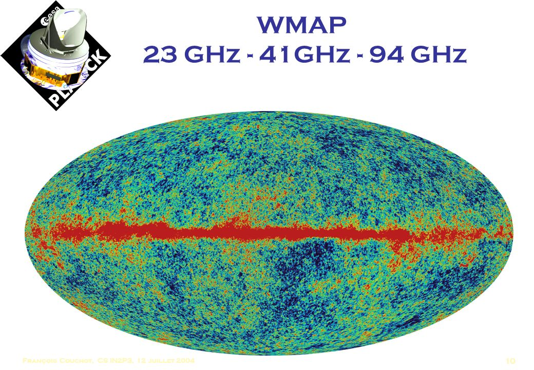 WMAP 23 GHz - 41GHz - 94 GHz François Couchot, CS IN2P3, 12 juillet 2004