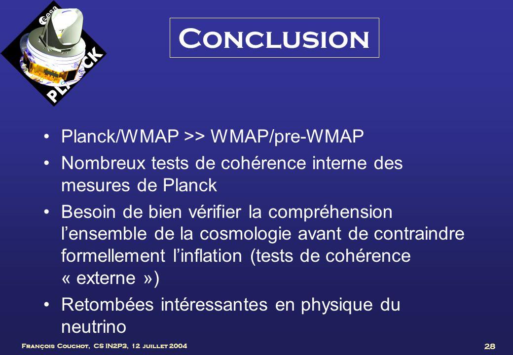 Conclusion Planck/WMAP >> WMAP/pre-WMAP