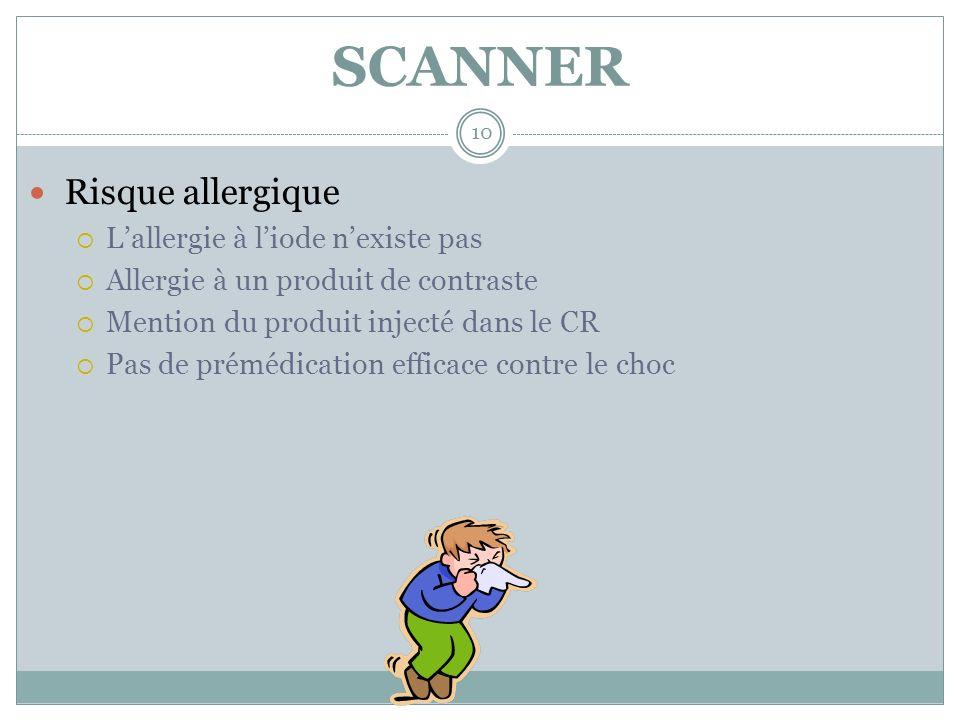 SCANNER Risque allergique L'allergie à l'iode n'existe pas
