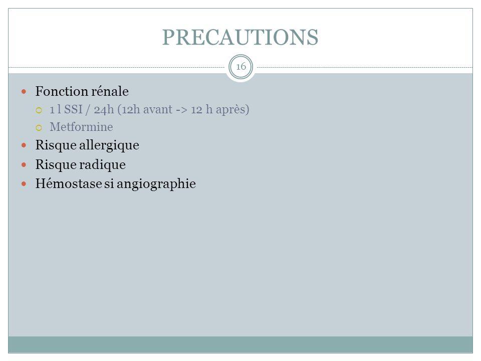PRECAUTIONS Fonction rénale Risque allergique Risque radique