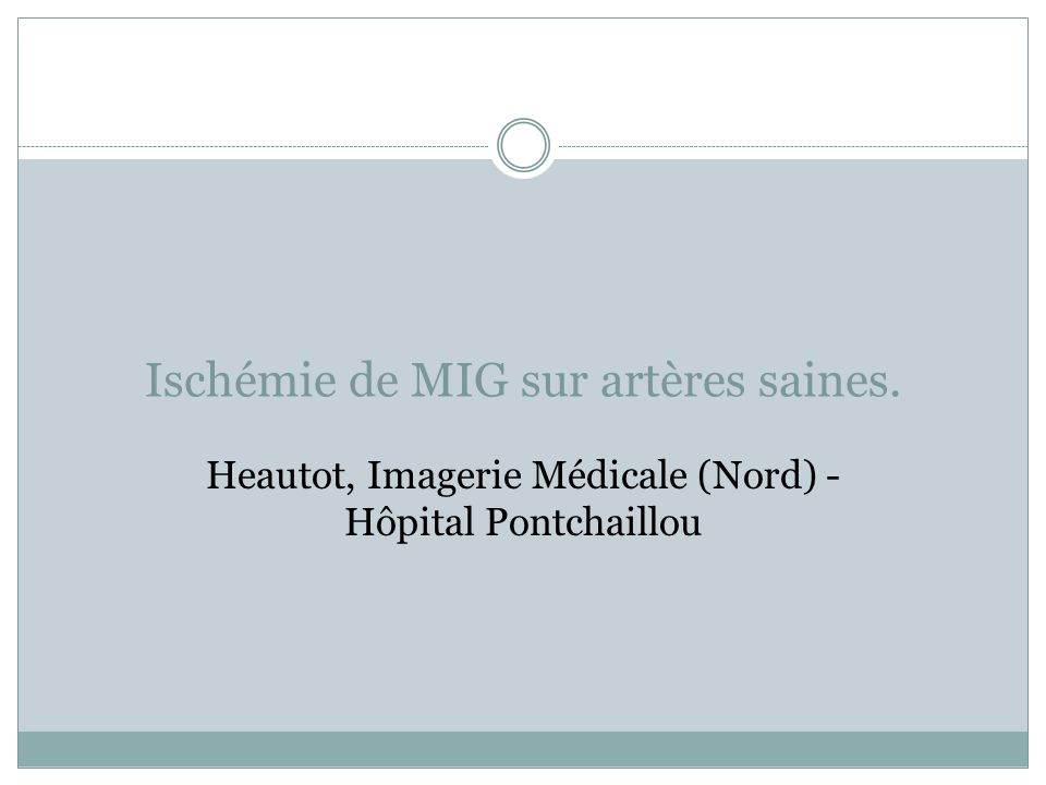 Ischémie de MIG sur artères saines.