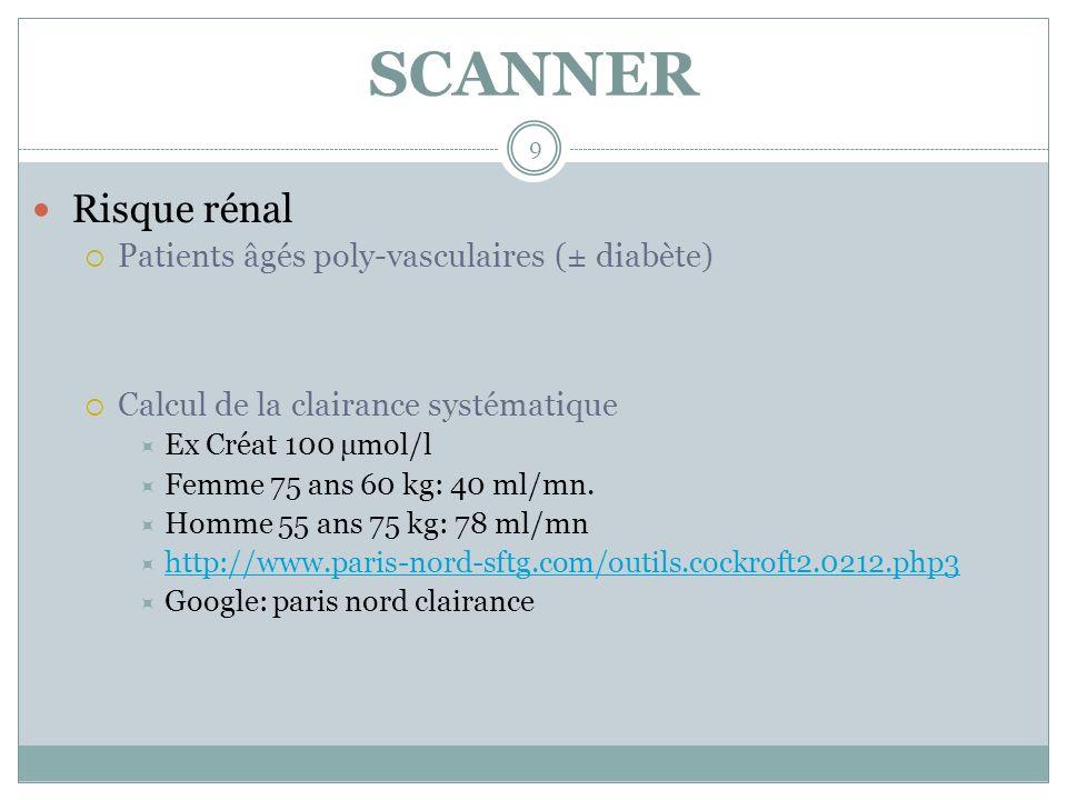 SCANNER Risque rénal Patients âgés poly-vasculaires (± diabète)