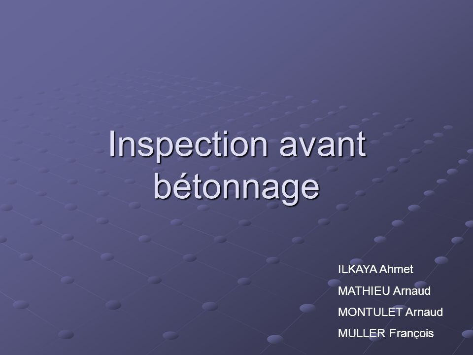 Inspection avant bétonnage