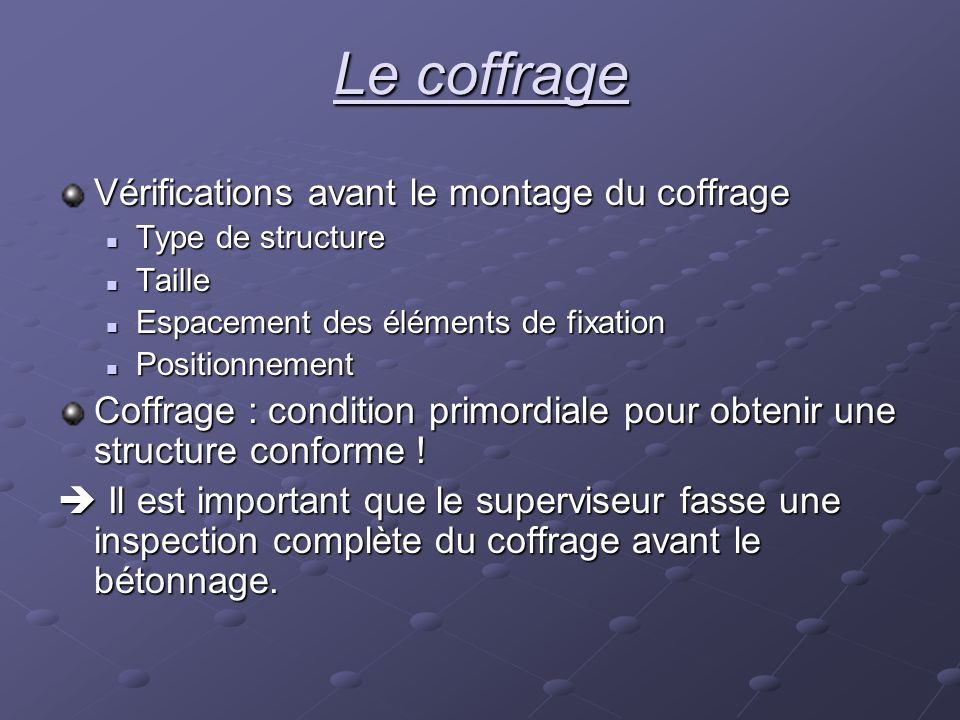 Le coffrage Vérifications avant le montage du coffrage