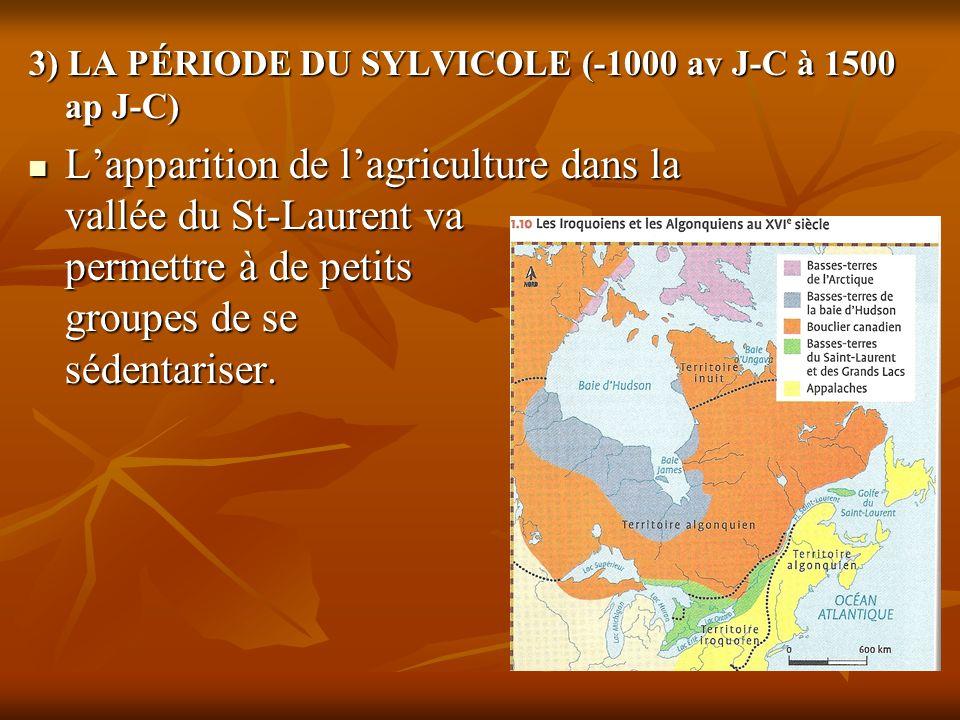 3) LA PÉRIODE DU SYLVICOLE (-1000 av J-C à 1500 ap J-C)