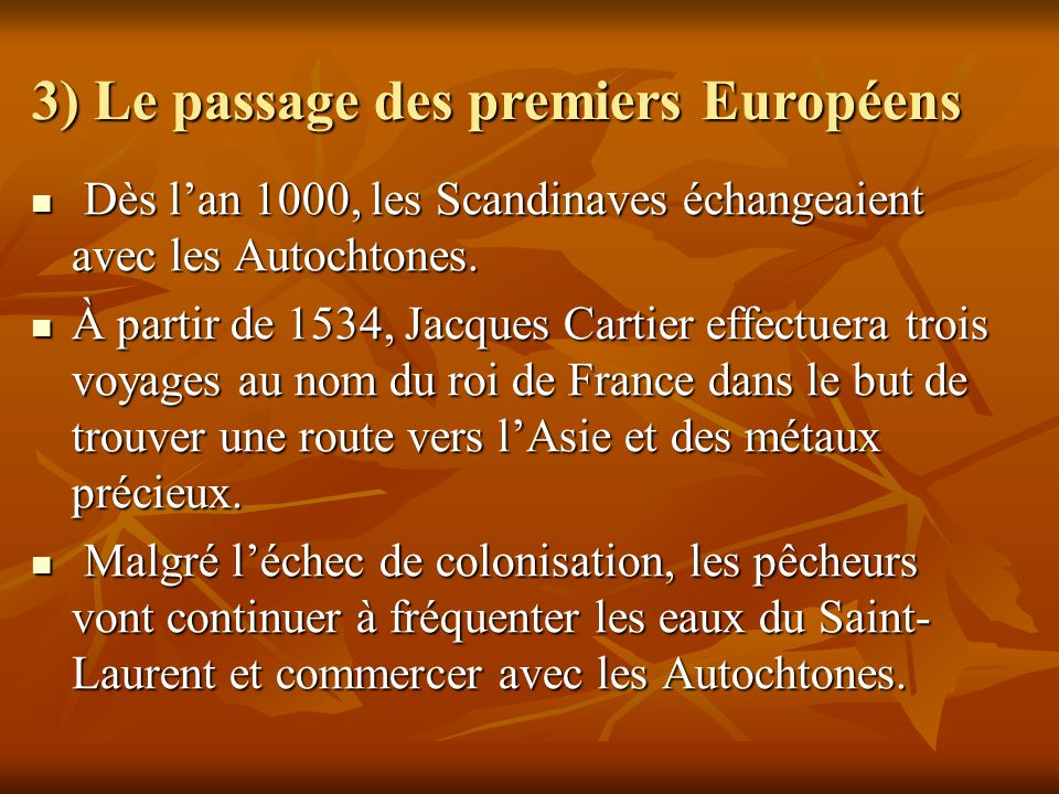 3) Le passage des premiers Européens
