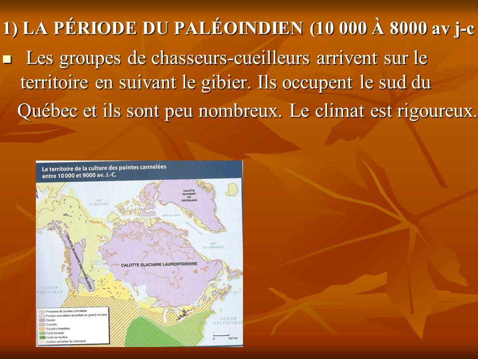 1) LA PÉRIODE DU PALÉOINDIEN (10 000 À 8000 av j-c