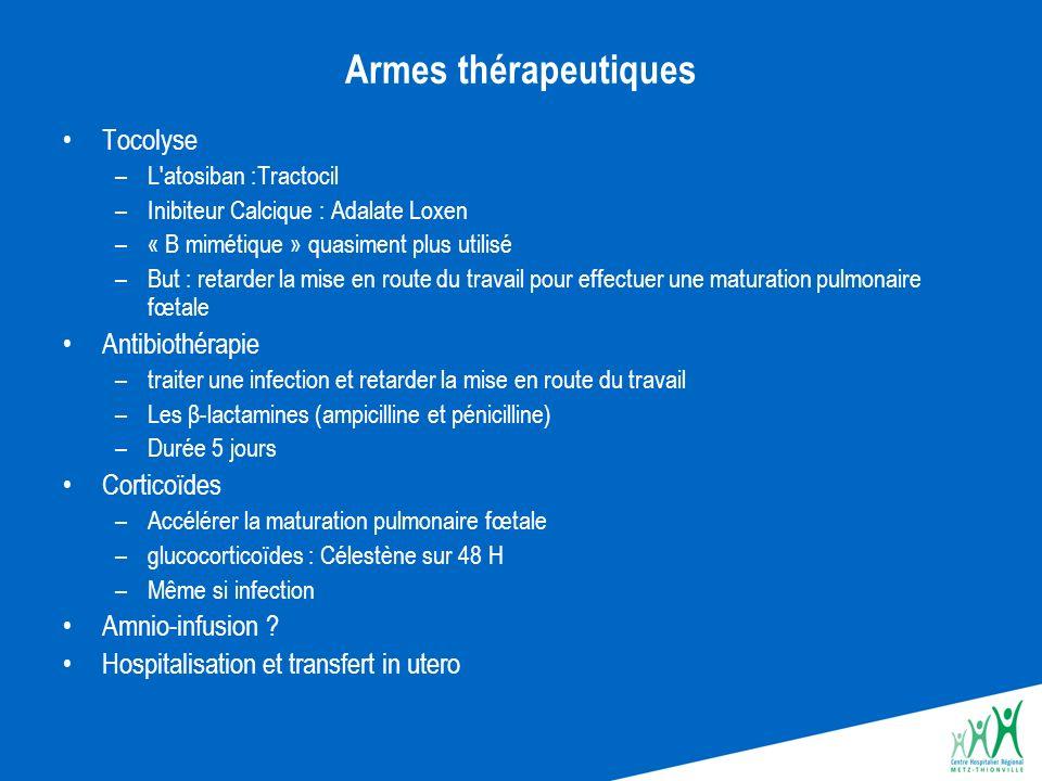 Armes thérapeutiques Tocolyse Antibiothérapie Corticoïdes