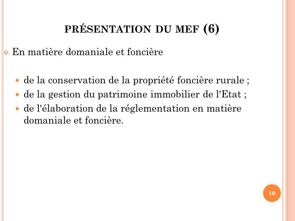 présentation du mef (6) En matière domaniale et foncière