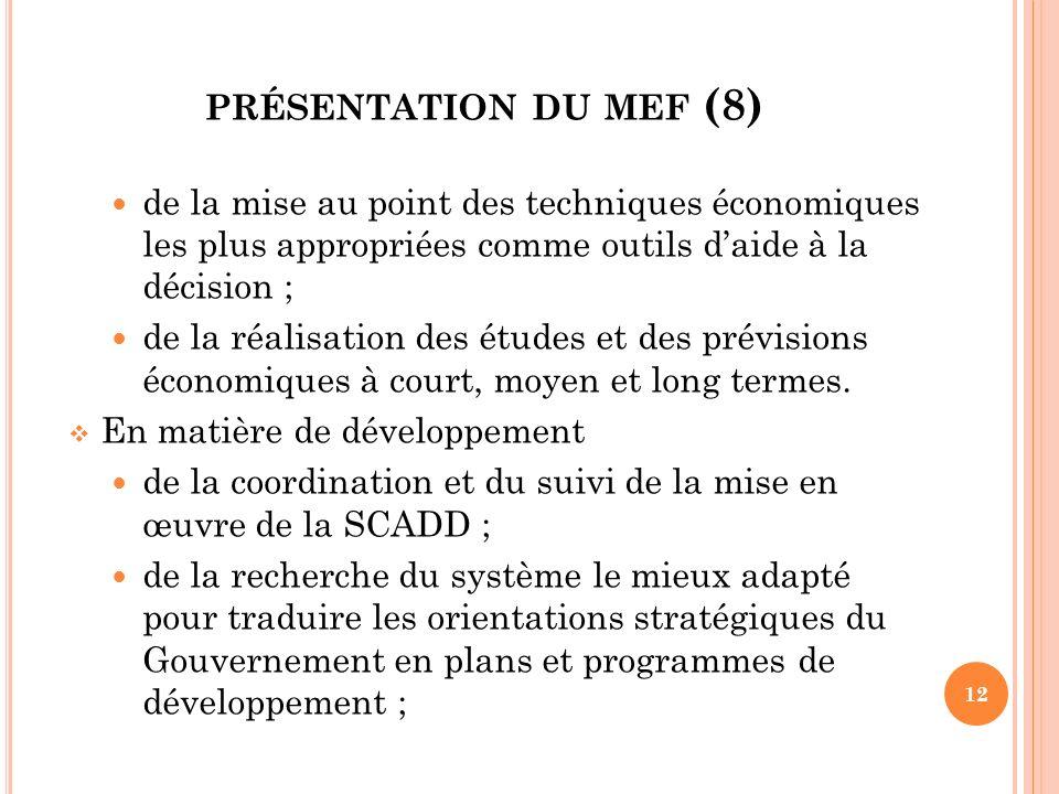 présentation du mef (8) de la mise au point des techniques économiques les plus appropriées comme outils d'aide à la décision ;