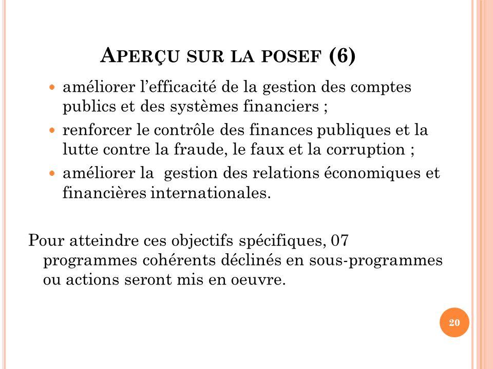 Aperçu sur la posef (6) améliorer l'efficacité de la gestion des comptes publics et des systèmes financiers ;