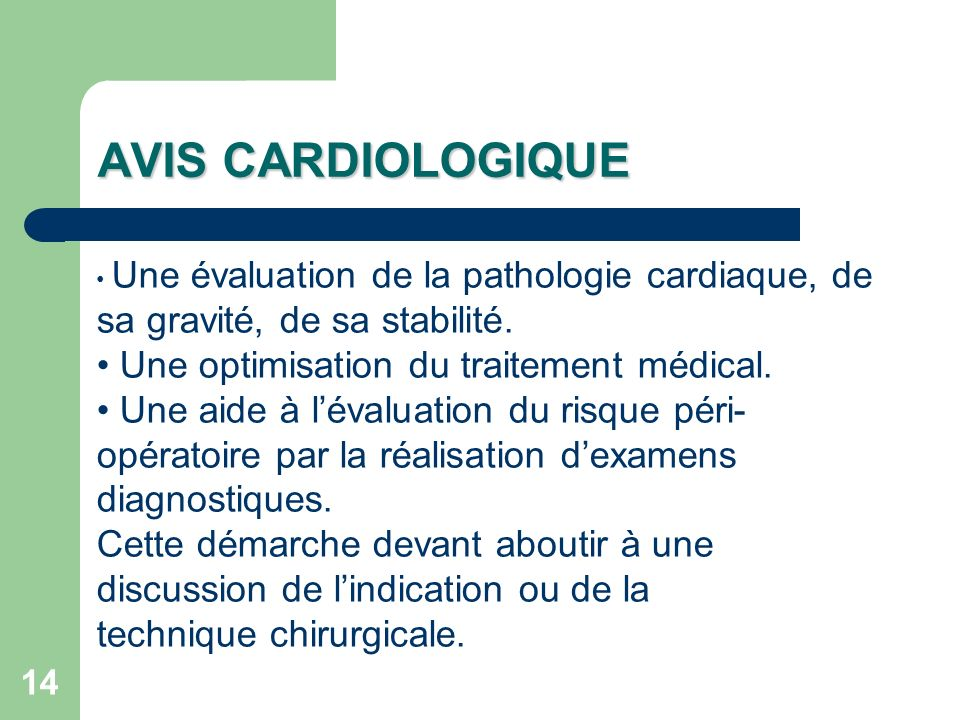 AVIS CARDIOLOGIQUE • Une optimisation du traitement médical.