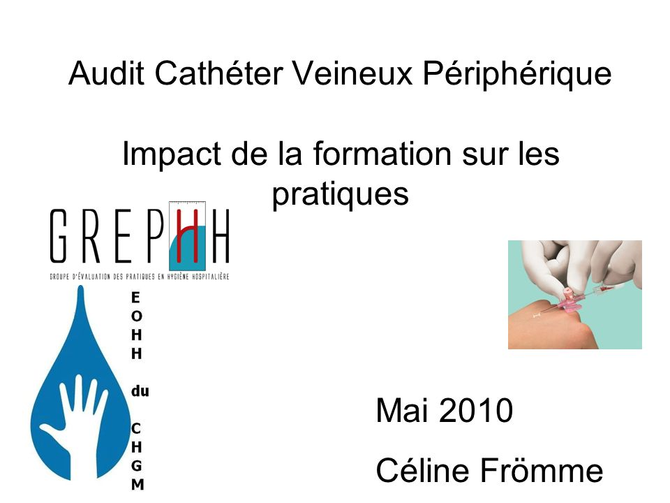 Audit Cathéter Veineux Périphérique Impact de la formation sur les pratiques