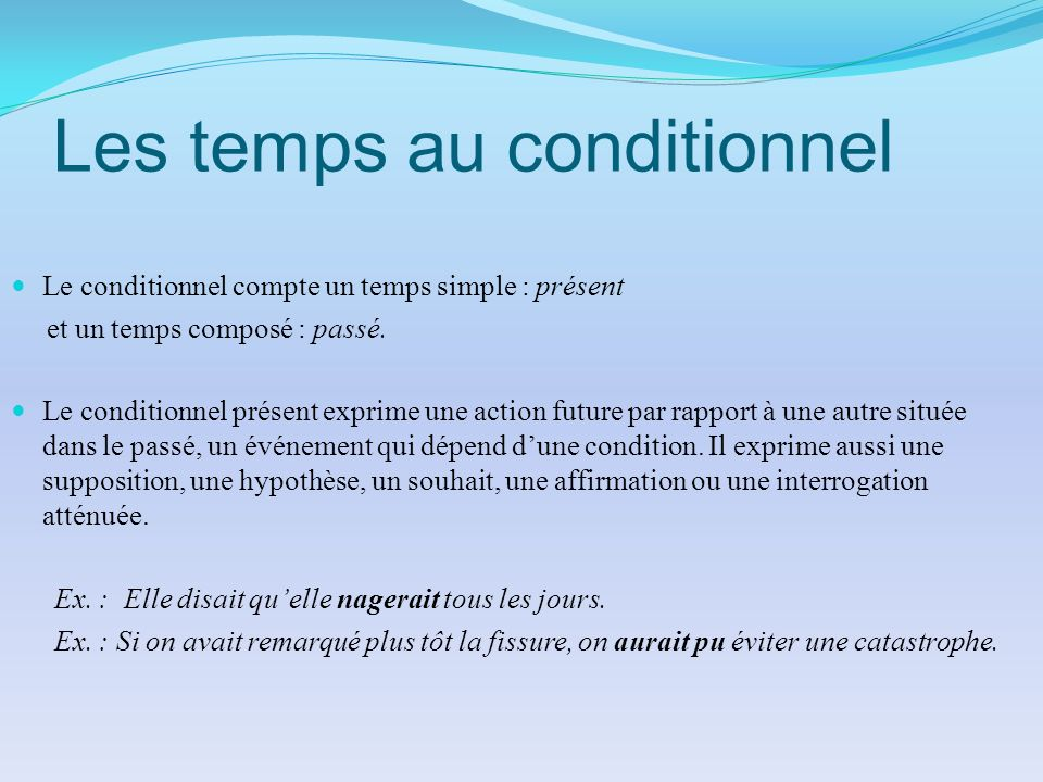 Les temps au conditionnel