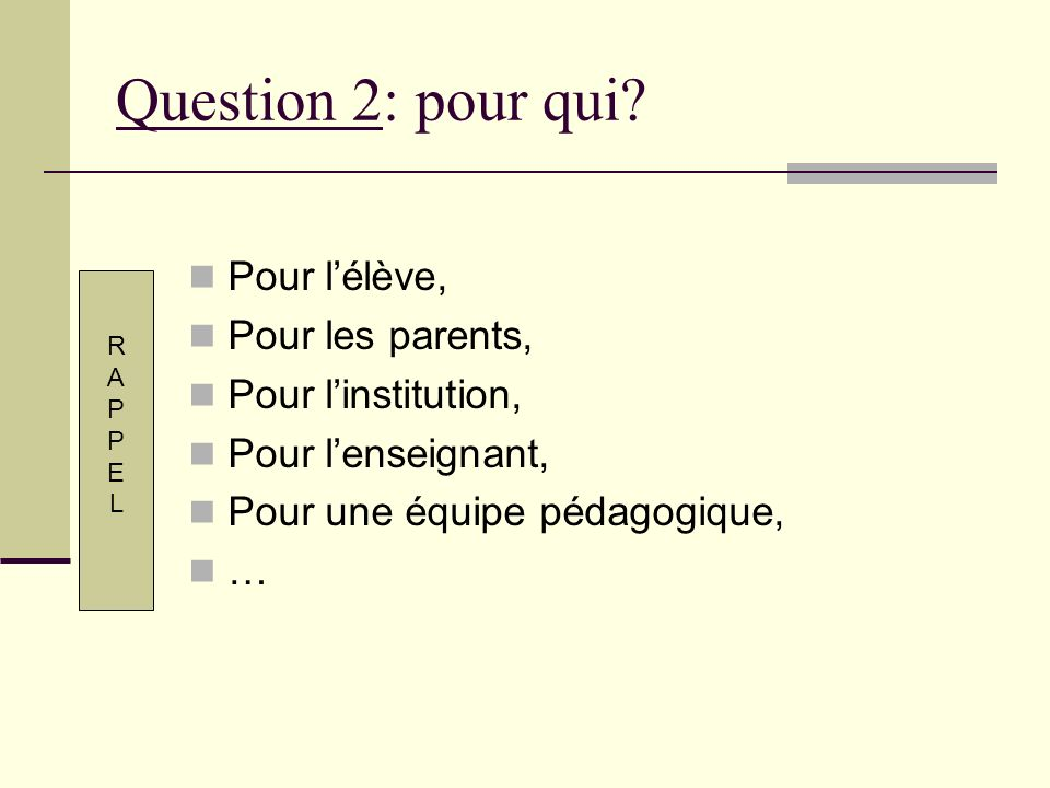 Question 2: pour qui Pour l'élève, Pour les parents,