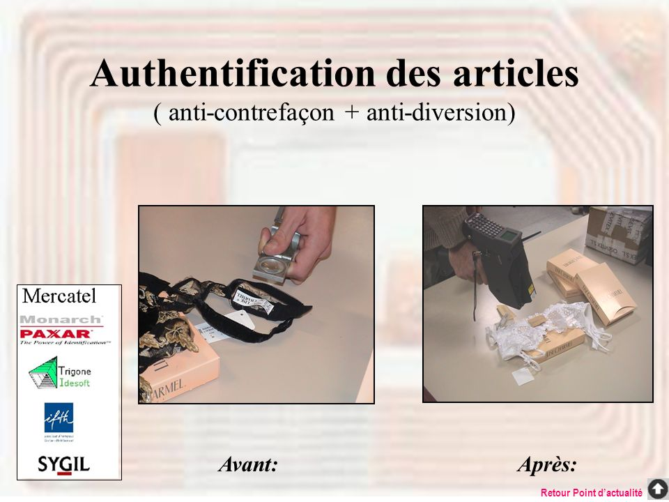 Authentification des articles ( anti-contrefaçon + anti-diversion)