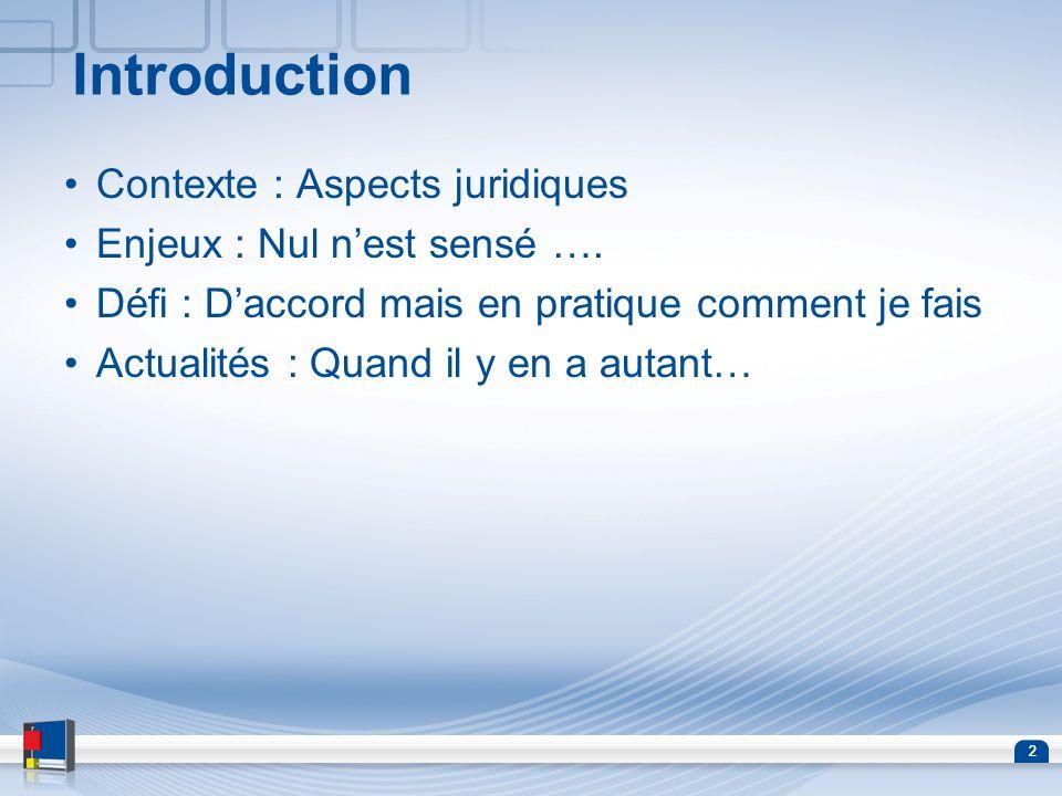 Introduction Contexte : Aspects juridiques Enjeux : Nul n'est sensé ….