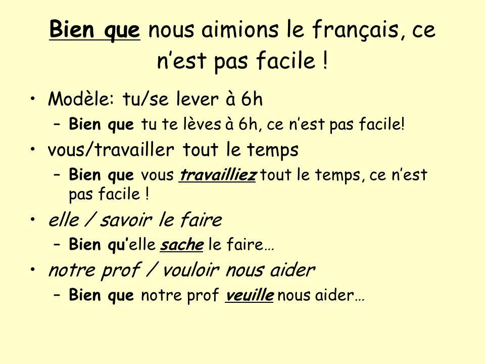 Bien que nous aimions le français, ce n'est pas facile !
