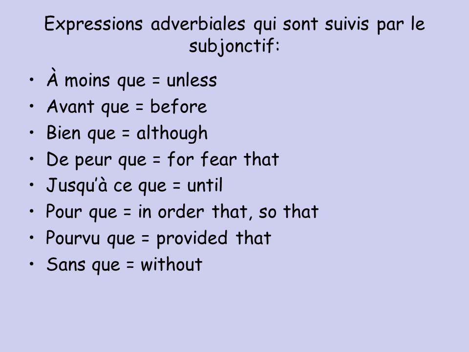 Expressions adverbiales qui sont suivis par le subjonctif: