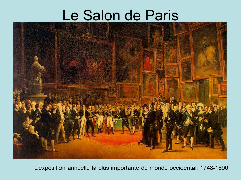 Le Salon de Paris L'exposition annuelle la plus importante du monde occidental: 1748-1890