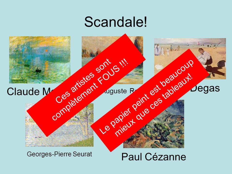 Scandale! Edgar Degas Claude Monet Paul Cézanne Ces artistes sont