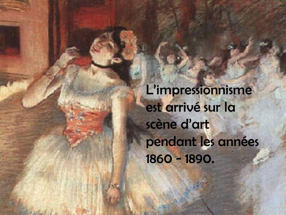 L'impressionnisme est arrivé sur la scène d'art pendant les années 1860 - 1890.