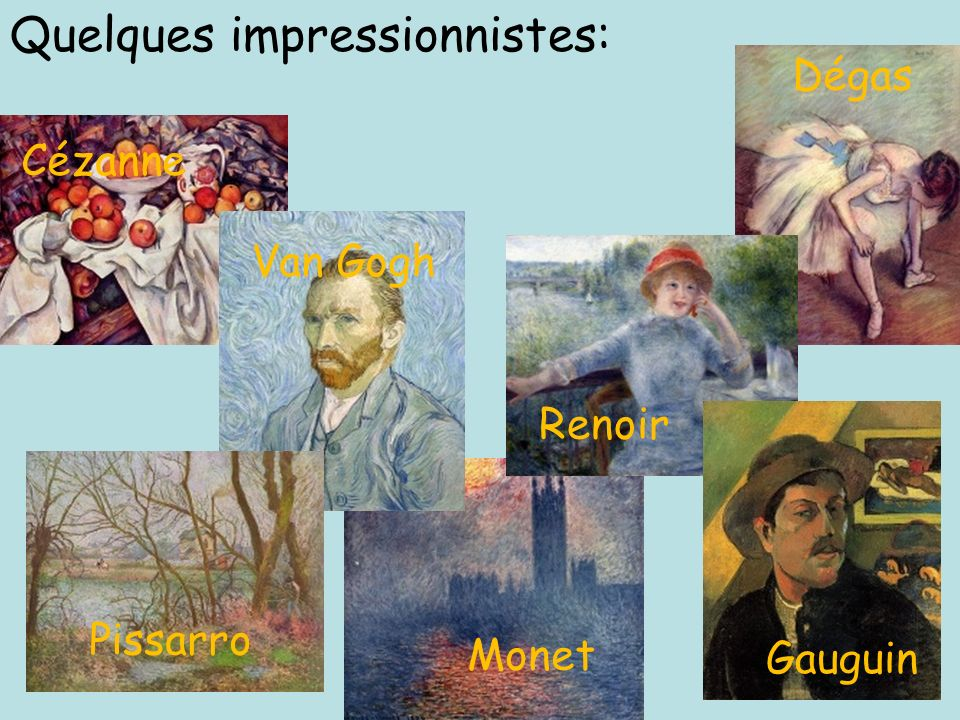 Quelques impressionnistes: