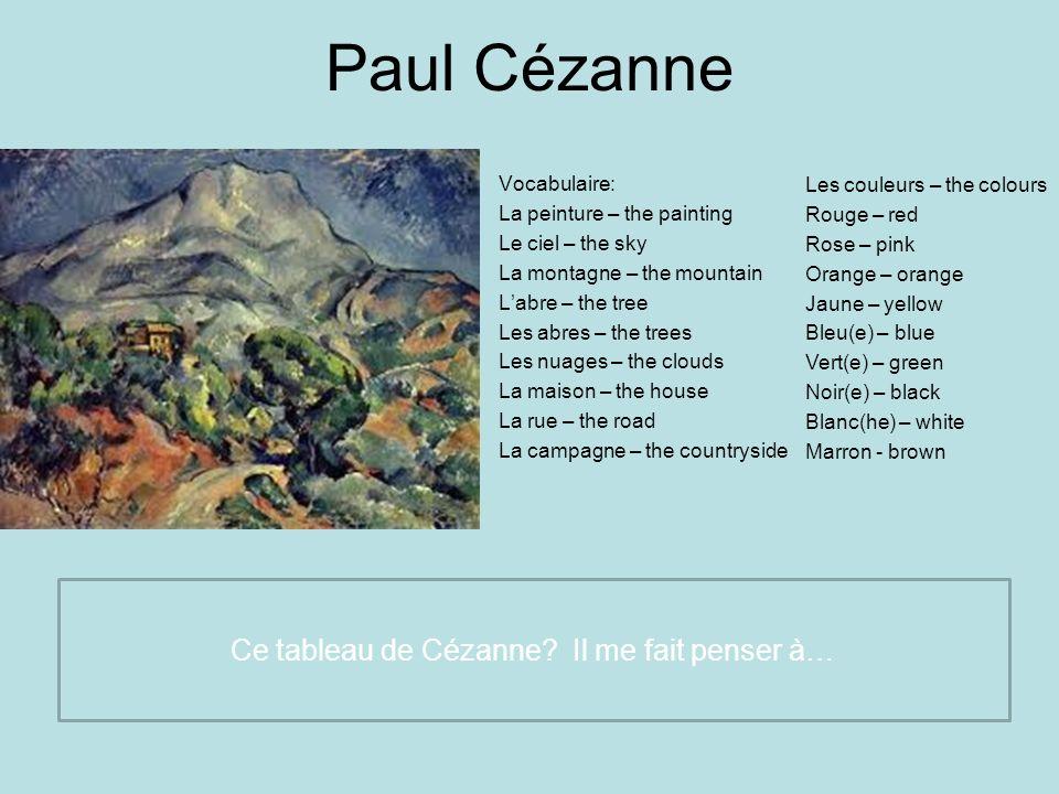 Ce tableau de Cézanne Il me fait penser à…
