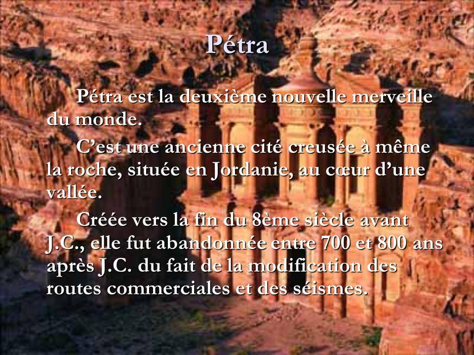 Pétra Pétra est la deuxième nouvelle merveille du monde.