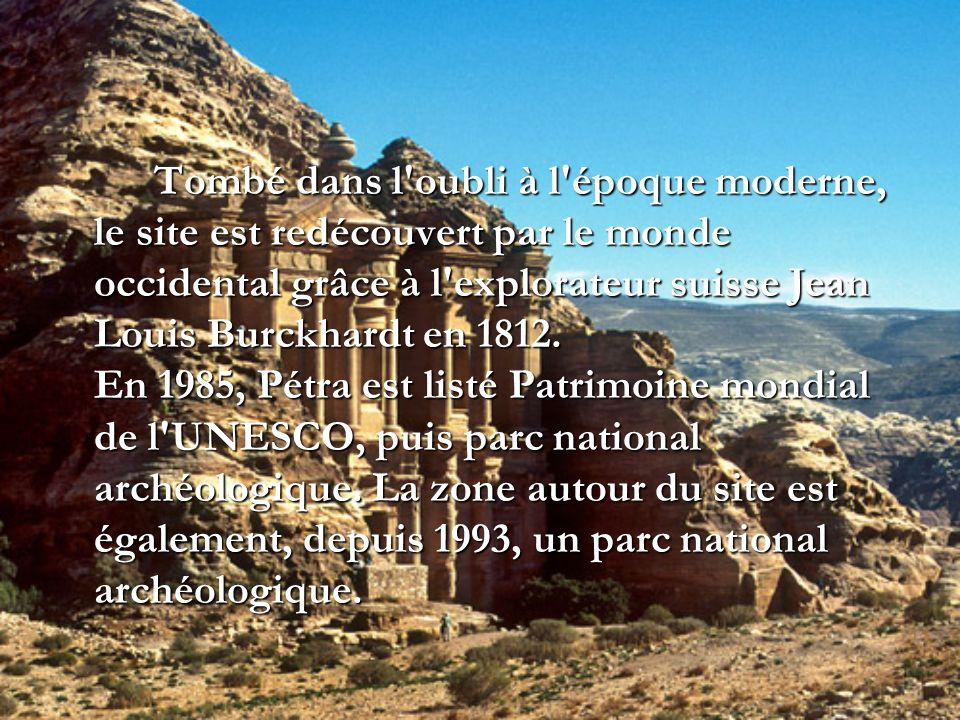 Tombé dans l oubli à l époque moderne, le site est redécouvert par le monde occidental grâce à l explorateur suisse Jean Louis Burckhardt en 1812.