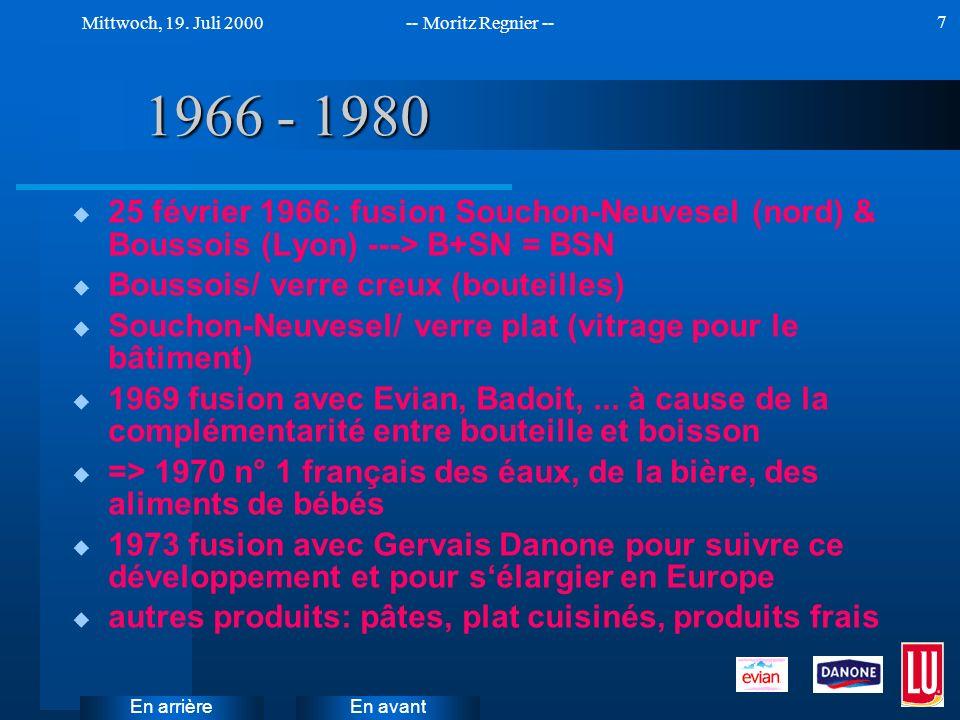 1966 - 1980 25 février 1966: fusion Souchon-Neuvesel (nord) & Boussois (Lyon) ---> B+SN = BSN. Boussois/ verre creux (bouteilles)