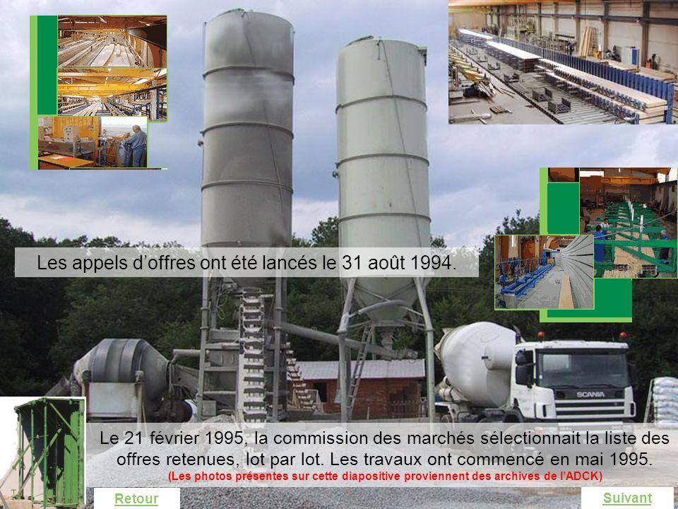Industrialisation Les appels d'offres ont été lancés le 31 août 1994.