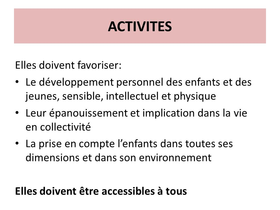 ACTIVITES Elles doivent favoriser: