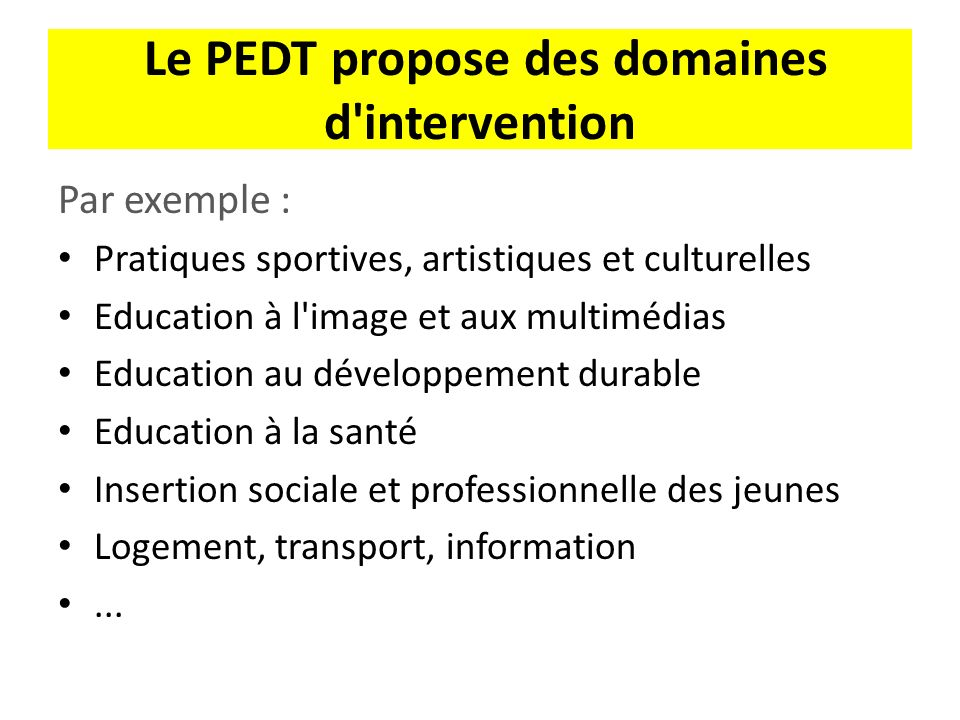 Le PEDT propose des domaines d intervention