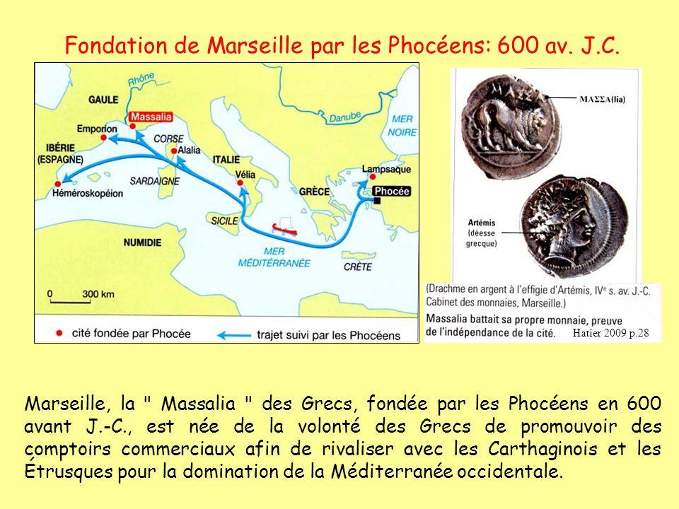 Fondation de Marseille par les Phocéens: 600 av. J.C.